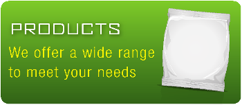 Products - We offer a wide range to meet your needs